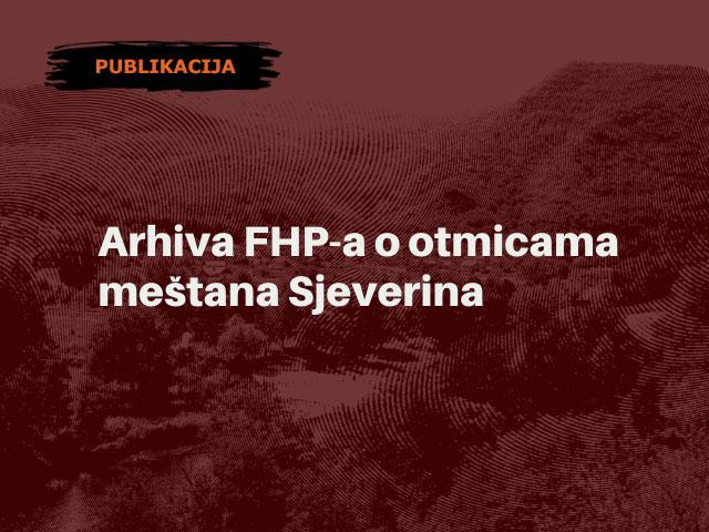 Arhiva FHP-a o otmicama meštana Sjeverina