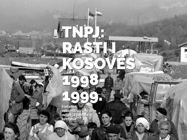 TNPJ: RASTI I KOSOVËS 1998-1999.