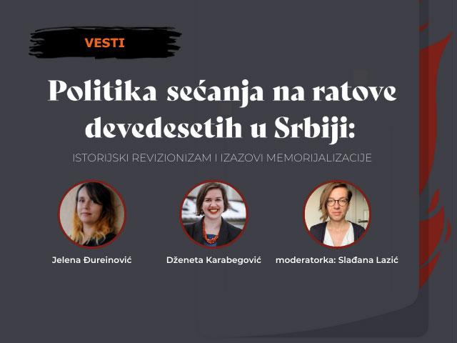 """Poziv na diskusiju """"Politika sećanja na ratove devedesetih u Srbiji: istorijski revizionizam i izazovi memorijalizacije"""""""